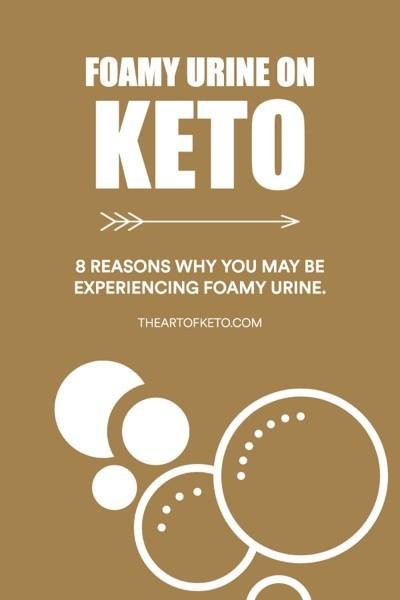 Why is my pee foamy on keto pinterest